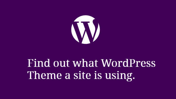 How-to-find-out-what-WordPress-Theme-a-site-is-using.png (580×326)