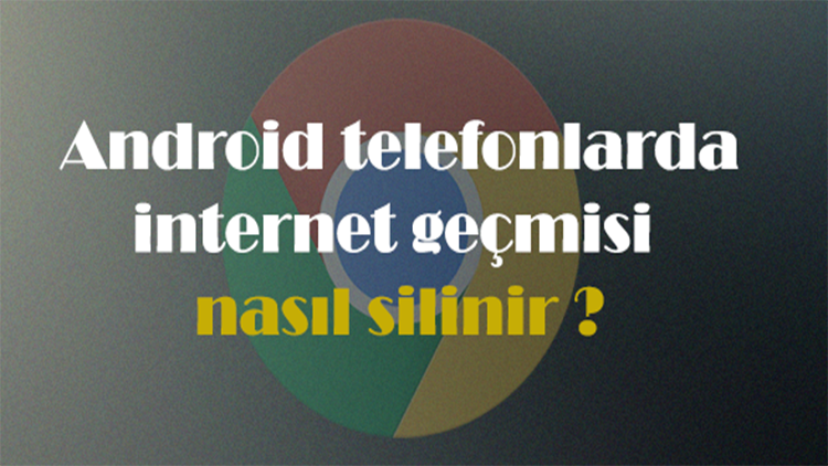internet-gecmisi-silme-android.png (750×422)