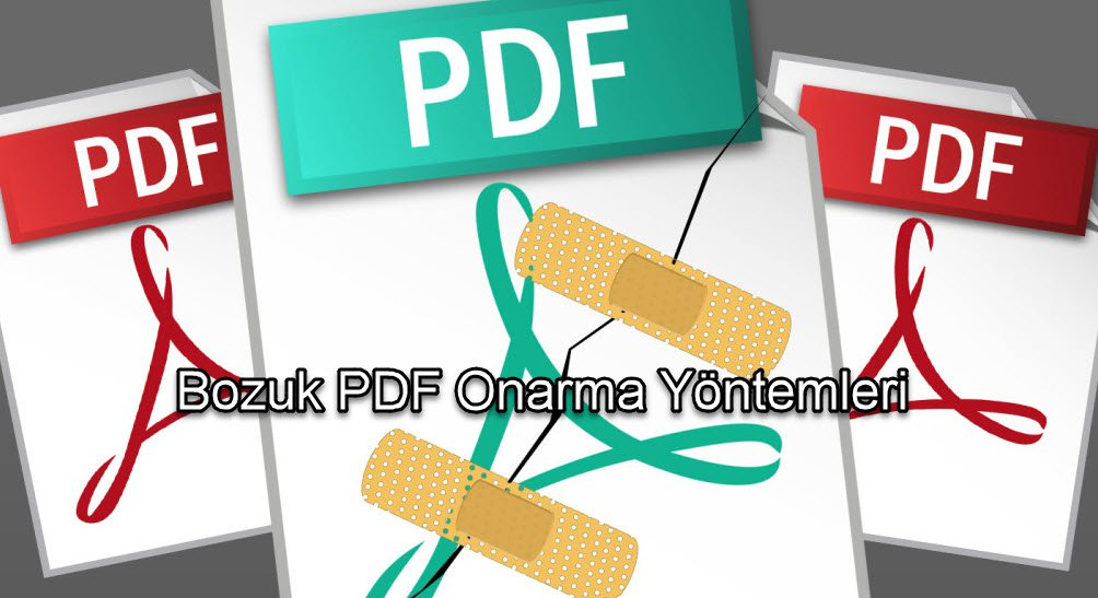 Bozuk PDF Onarma Yöntemleri