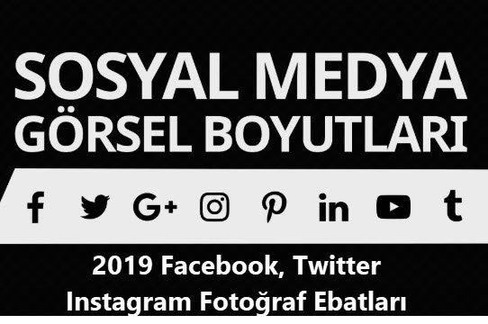 2019 Facebook, Twitter Instagram Fotoğraf Ebatları