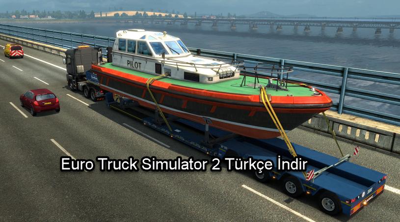 Euro Truck Simulator 2 türkçe indir