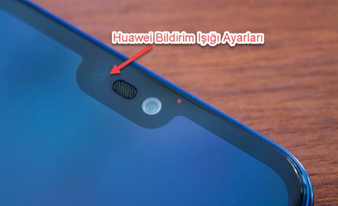 Huawei Bildirim Işığı Ayarları