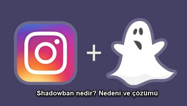 Shadowban ne demek Nedeni ve çözümü